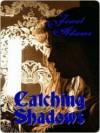 Catching Shadows - Jewel   Adams