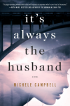 It's Always the Husband - Michele Campbell