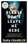 Please Don't Leave Me Here - Tania Chandler