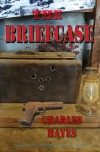 The Briefcase - Charles Hayes