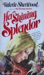 Her Shining Splendor - Valerie Sherwood