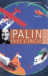 Full Circle - Michael Palin