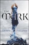 The Mark - Leigh Fallon
