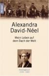 Mein Leben auf dem Dach der Welt. Reisetagebuch 1918-1940. - Alexandra David-Néel