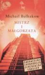 Mistrz i Małgorzata - Mikhail Bulgakov, Irena Lewandowska, Witold Dąbrowski