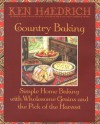 Country Baking: Simple Home Baking with Wholesome Grains and the Pick of the Harvest - Ken Haedrich