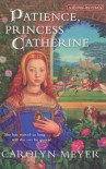 Patience, Princess Catherine (Young Royals, Book 4) - Carolyn Meyer