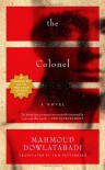 The Colonel: A Novel - Mahmoud Dowlatabadi, Tom Patterdale
