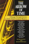 The Arrow Of Time: A Voyage Through Science To Solve Time's Greatest Mystery - Roger Highfield;Peter Coveney