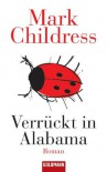 Verrückt in Alabama. - Mark Childress