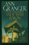 Say It With Poison (Meredith and Markby Mysteries) - Ann Granger