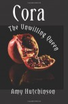 Cora: The Unwilling Queen - Amy Hutchinson
