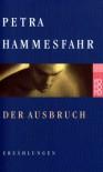 Der Ausbruch. Der Ausbruch / Der Blinde / Der Hausmeister. - Petra Hammesfahr