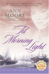 'Til Morning Light - Ann Moore