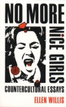 No More Nice Girls: Countercultural Essays - Ellen Willis
