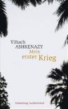 Mein erster Krieg - Yiftach Ashkenazy, Barbara Linner, Yiftaḥ Ashkenazi