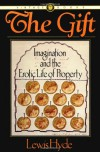 The Gift: Imagination and the Erotic Life of Property - Lewis Hyde