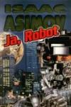 Ja, Robot - Isaac Asimov