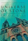 Universe of Stone: A Biography of Chartres Cathedral - Philip Ball