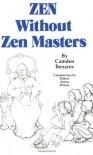 Zen without Zen Masters - Camden Benares