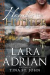 Heart of the Hunter (Dragon Chalice, #1) - Tina St. John,  Lara Adrian