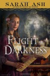Flight into Darkness - Sarah Ash