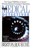 The Medical Detectives - Berton Roueche