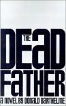 The Dead Father - Donald Barthelme