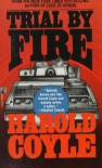 Trial By Fire - Harold Coyle