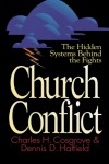 Church Conflict: The Hidden Systems Behind the Fights (Effective Church) - Charles H. Cosgrove