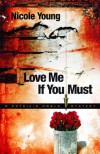 Love Me If You Must - Nicole Young