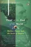 The Thief at the End of the World: Rubber, Power, and the Seeds of Empire - Joe Jackson
