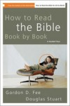 How to Read the Bible Book by Book: A Guided Tour - 'Gordon D. Fee',  'Douglas Stuart'