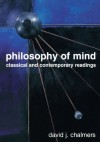 Philosophy of Mind: Classical and Contemporary Readings - David J. Chalmers