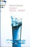 Punkt przełomowy: O małych przyczynach wielkich zmian - Malcolm Gladwell, Grażyna Górska