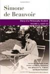 Diary of a Philosophy Student: Volume 1, 1926-27 - Simone de Beauvoir, Tim, Barbara Klaw, Margaret A. Simons, Sylvie Le De Beauvoir, Marybeth Timmermann, Sylvie Le Bon Beauvoir