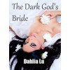 The Dark God's Bride (The Dark God's Bride, #1) - Dahlia Lu,  Dahlia L. Summers