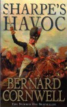 Sharpe's Havoc (Sharpes) Richard Sharpe and the Campaign in Northern Portugal, Spring 1809 - Bernard Cornwell
