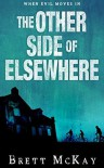 The Other Side of Elsewhere - Brett  McKay