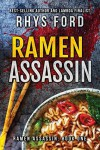 Ramen Assassin (Ramen Assassin #1) - Rhys Ford