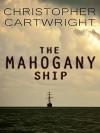 The Mahogany Ship (Sam Reilly Book 2) - Christopher Cartwright