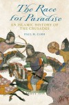 The Race for Paradise: An Islamic History of the Crusades - Paul M Cobb