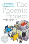 The Phoenix Project: A Novel About IT, DevOps, and Helping Your Business Win - Kevin Behr, Gene Kim, George Spafford