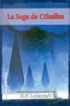 La Saga de Cthulhu. Relatos basados en los mundos de H.P. Lovecraft - Robert M. Price