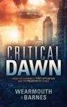 Critical Dawn (The Critical Series Book 1) - Wearmouth and Barnes, Darren Wearmouth, Colin F. Barnes