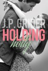 Holding Holly (Hunter Hill University #2) - J.P. Grider
