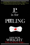 P is for Peeling (A-Z of Horror 16) - Iain Rob Wright