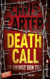 Death Call - Er bringt den Tod: Thriller (Ein Hunter-und-Garcia-Thriller, Band 8) - Sybille Uplegger, Chris Carter