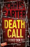 Death Call - Er bringt den Tod: Thriller (Ein Hunter-und-Garcia-Thriller, Band 8) - Sybille Uplegger, Chris Carter