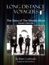Long Distance Voyagers: The Story of the Moody Blues 1965-1979 - Marc Cushman